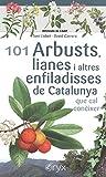 101 arbust, lianes i altres enfiladisses de Catalunya: que cal conèixer (Miniguia de camp)