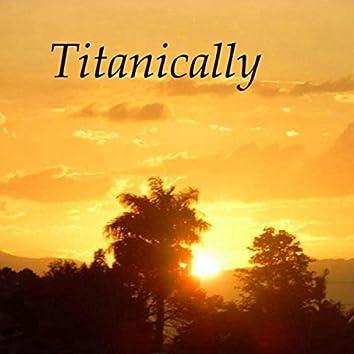 Titanically