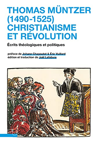 Thomas Müntzer (1490-1525) : christianisme et révolution: Écrits théologiques et politiques