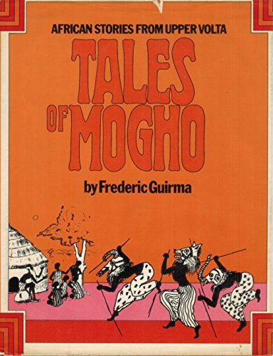 Tales of Mogho: Stories of Upper Volta