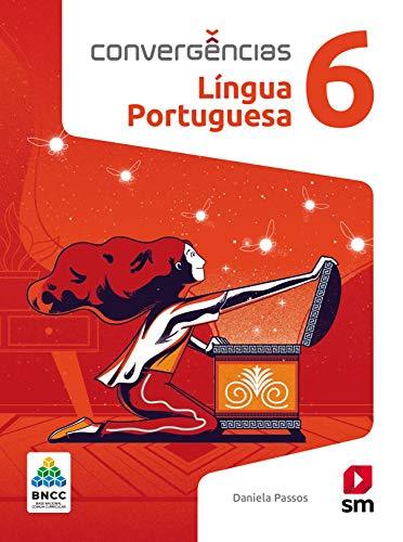 Convergências Portugues 6º Ano Ed 2019 - Bncc