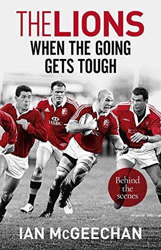 The Lions: When the Going Gets Tough: Behind the scenes (English Edition)