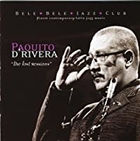 The Lost Sessions by Paquito D'Rivera (2003-04-01)