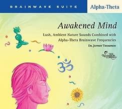 Brainwave Suite - Awakened Mind: Alpha-Theta by Dr. Jeffrey D. Thompson (2008) Audio CD