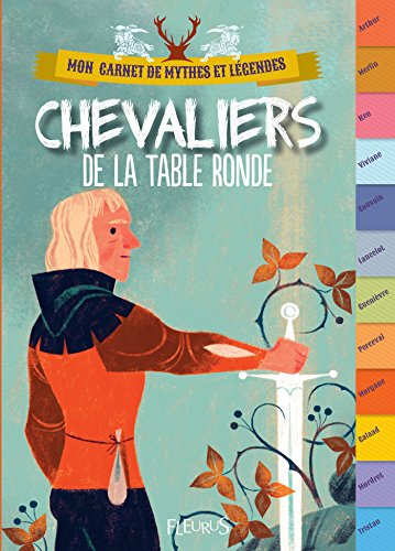 Chevaliers de la Table ronde (Mon carnet de mythes et légendes) (French Edition)