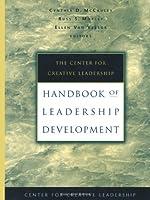 The Center for Creative Leadership Handbook of Leadership Development (J-B CCL (Center for Creative Leadership))