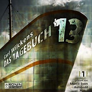 Das Tagebuch     Dreizehn 1              Autor:                                                                                                                                 Carl Wilckens                               Sprecher:                                                                                                                                 Marco Sven Reinbold                      Spieldauer: 8 Std. und 9 Min.     36 Bewertungen     Gesamt 4,6