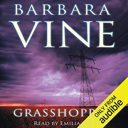 Grasshopper                   By:                                                                                                                                 Barbara Vine                               Narrated by:                                                                                                                                 Emilia Fox                      Length: 17 hrs and 38 mins     48 ratings     Overall 4.1