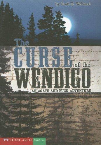The Curse of the Wendigo: An Agate and Buck Adventure (Vortex Books) by Scott R. Welvaert (2006-09-01)