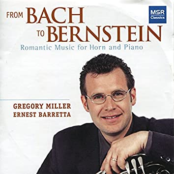From Bach to Bernstein: Romantic Music for Horn and Piano