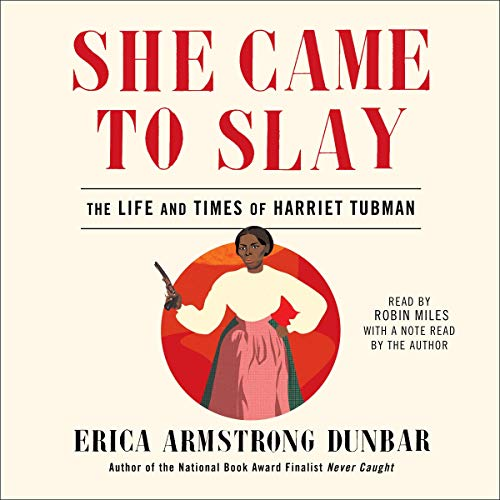 She Came to Slay Audiobook By Erica Armstrong Dunbar cover art