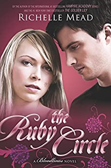 The Ruby Circle: A Bloodlines Novel by [Richelle Mead]