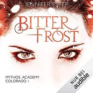 Bitterfrost     Mythos Academy Colorado 1              Autor:                                                                                                                                 Jennifer Estep                               Sprecher:                                                                                                                                 Ann Vielhaben                      Spieldauer: 11 Std. und 9 Min.     233 Bewertungen     Gesamt 4,7