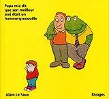 Papa m'a dit que son meilleur ami était un homme-grenouille