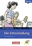 A2-B1 - Die Entscheidung: Lektüre als E-Book (Lextra - Deutsch als Fremdsprache - Lektüren) (German Edition)