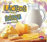 Lácteos en MiPlato/Dairy on MyPlate (¿Qué hay en MiPlato?/What's On My Plate?) (Spanish Edition)