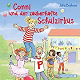 Conni und der zauberhafte Schulzirkus (Meine Freundin Conni - ab 6): 1 CD