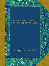 La Devotion Aux Neuf Choeurs Des Saints Anges (French Edition)
