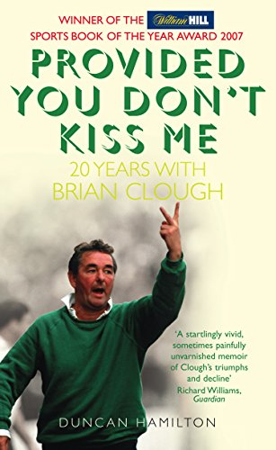 Provided You Don't Kiss Me: 20 Years with Brian Clough (English Edition)