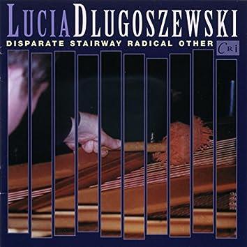 Lucia Dlugoszewski: Disparate Stairway Radical Other
