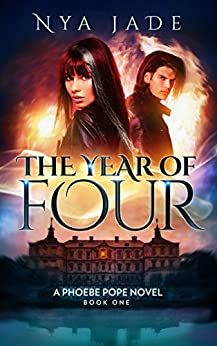The Year of Four: A Phoebe Pope Novel (Book 1) by [Nya Jade]
