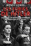 Furies de Hitler (les). Comment les femmes Allemandes ont participé à la Shoah - TALLANDIER - 18/09/2014