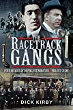 The Racetrack Gangs: Four Decades of Doping, Intimidation and Violent Crime (English Edition)