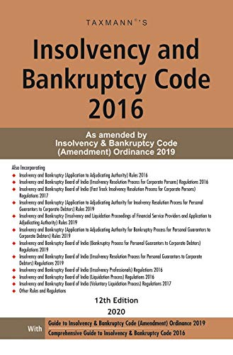 Taxmann's Insolvency and Bankruptcy Code 2016-As amended by Insolvency & Bankruptcy Code (Amendment) Ordinance 2019 (12th Edition 2020) (English Edition)