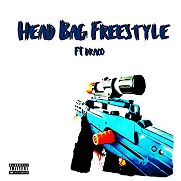 Head Bag Freestyle (feat. Draco)