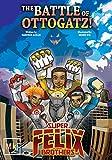 La Bataille d'Ottogatz: Super Felix Brothers (Volume 1)