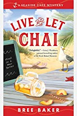 Live and Let Chai: A Beachfront Cozy Mystery (Seaside Café Mysteries Book 1) Kindle Edition