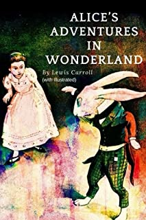 ALICE?S ADVENTURES IN WONDERLAND  By Lewis Carroll - with illustrated: Original Version (illustrated) - THE MILLENNIUM FUL...