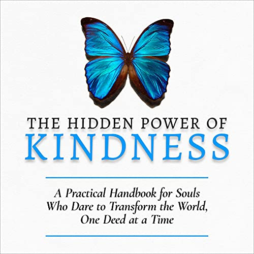 Listen The Hidden Power of Kindness: A Practical Handbook for Souls Who Dare to Transform the World, One De audio book