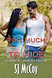 Too Much Love to Hide (Summer Lake Seasons Book 2)