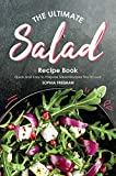 The Ultimate Salad Recipe Book: Quick and Easy to Prepare Salad Recipes You'd Love (English Edition)