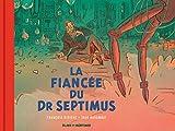 Les aventures de Blake et Mortimer, Hors-Série, Tome 11 - La Fiancée du Dr Septimus
