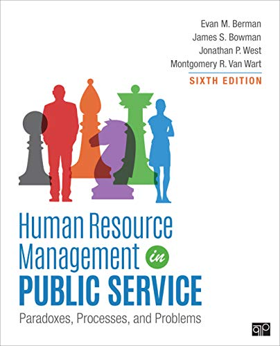 Compare Textbook Prices for Human Resource Management in Public Service: Paradoxes, Processes, and Problems 6 Edition ISBN 9781506382333 by Berman, Evan M.,Bowman, James S.,West, Jonathan P.,Van Wart, Montgomery R.