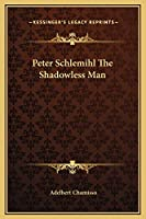 Peter Schlemihl The Shadowless Man
