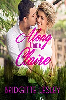 Along Came Claire by [Bridgitte Lesley]