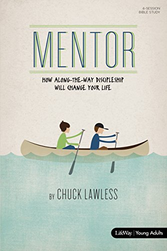Mentor - Bible Study Book - Revised: How Along-the-Way Discipleship Can Change Your Life