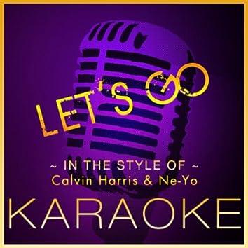 Let's Go (Karaoke Version) [In the Style of Calvin Harris & Ne-Yo]