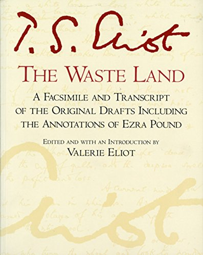 The Waste Land: A Facsimile and Transcript of the Original Drafts Including the Annotations of Ezra Pound (A Harvest Spe