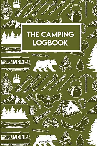 The Camping Logbook (Camping Journal & RV Travel Logbook): Camping Rv Trailer Travel Log Camping Journal, Camping Book Journal, Camping Photo Journal