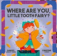 Where Are You Little Tooth Fairy?