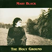 Holy Ground by MARY BLACK