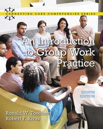 An Introduction to Group Work Practice (8th Edition) (Connecting Core Competencies)