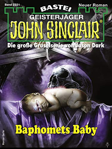 John Sinclair 2221 - Horror-Serie: Baphomets Baby