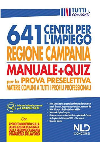 Regione Campania 641 posti centri per l'impiego. Manuale + Quiz per la prova preselettiva materie comuni a tutti i profili professionali