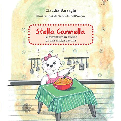 Stella Cannella. Le avventure in cucina di una mitica gattina