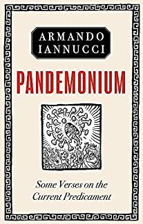 Armando Ianucci - Pandemonium: Some Verses On The Current Predicament